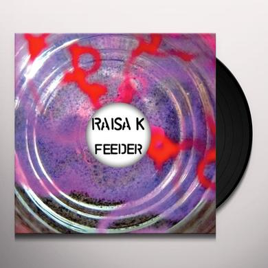 Raisa K FEEDER Vinyl Record