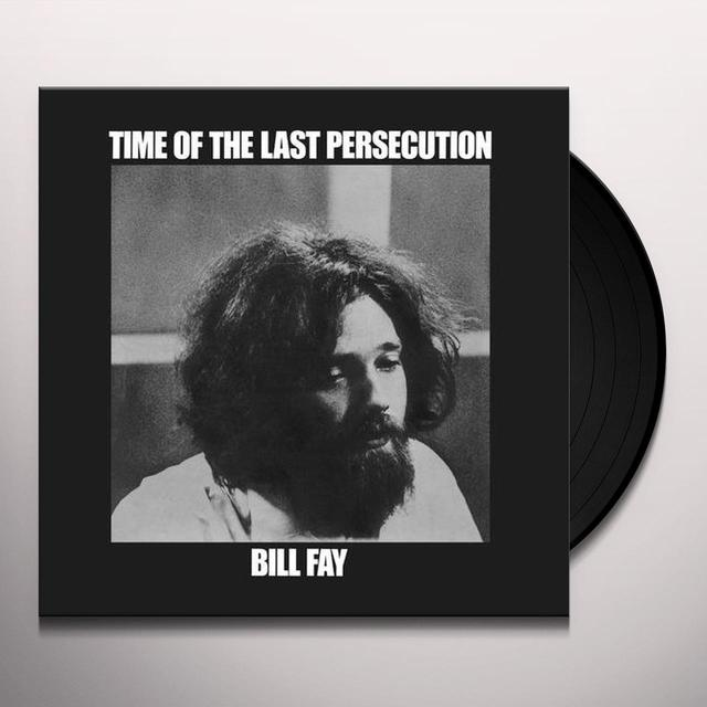 Bill Fay TIME OF THE LAST PERSECUTION Vinyl Record - 180 Gram Pressing