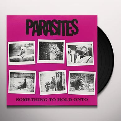 Parasites SOMETHING TO HOLD ONTO Vinyl Record