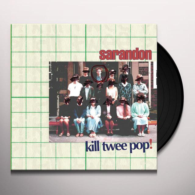 Sarandon KILL TWEE POP Vinyl Record