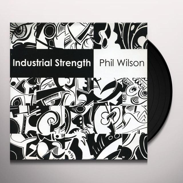 Phil Wilson INDUSTRIAL STRENGTH Vinyl Record
