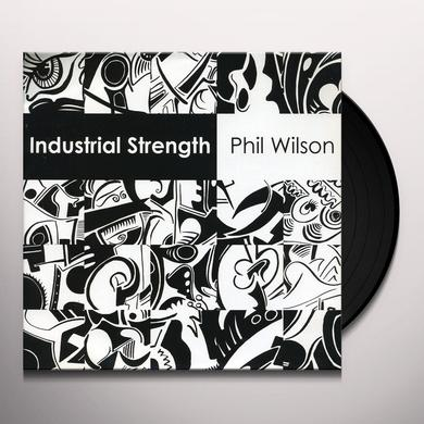 Phil Wilson INDUSTRIAL STRENGTH Vinyl Record