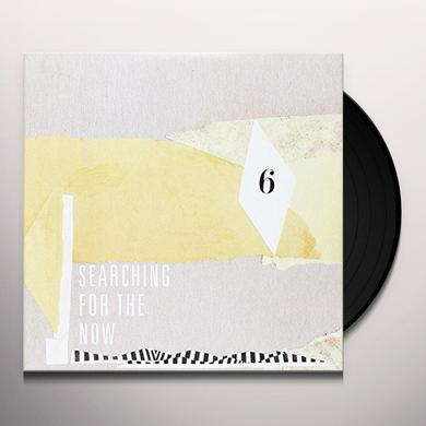 SEARCHING FOR THE NOW 6 / VARIOUS Vinyl Record