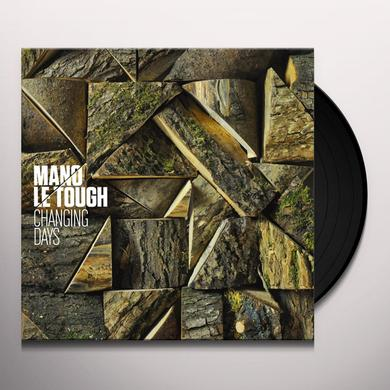 Mano Le Tough CHANGING DAYS Vinyl Record - w/CD