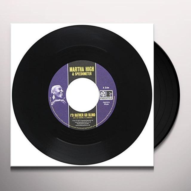 Martha High I'D RATHER GO BLIND Vinyl Record