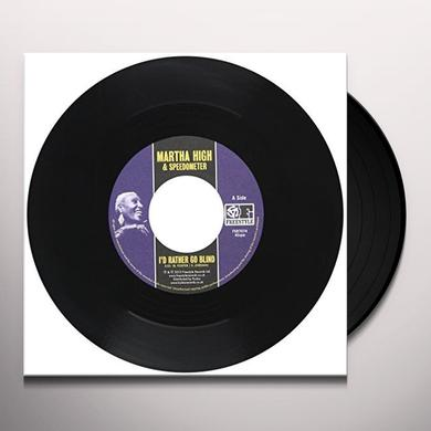 Martha High I'D RATHER GO BLIND Vinyl Record