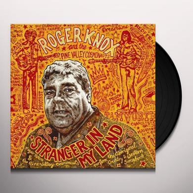Roger Knox & The Pine Valley Cosmonauts STRANGER IN MY LAND Vinyl Record