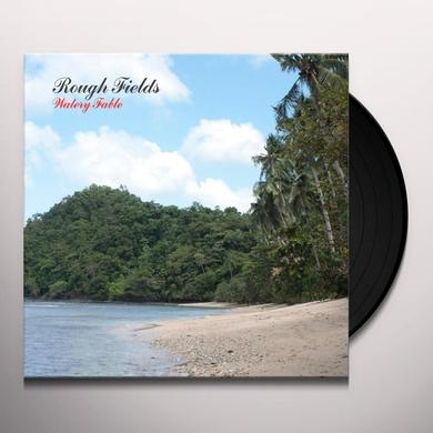 Rough Fields WATERY FABLE Vinyl Record