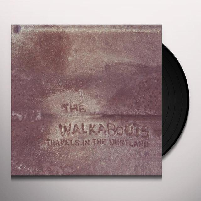 The Walkabouts TRAVELS IN THE DUSTLAND Vinyl Record