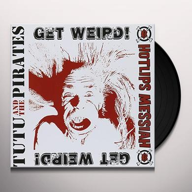 Tutu & The Pirates / Hotlips Messiah GET WEIRD Vinyl Record