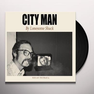 Lonesome Shack CITY MAN Vinyl Record