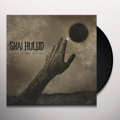 Shai Hulud REACH BEYOND THE SUN Vinyl Record