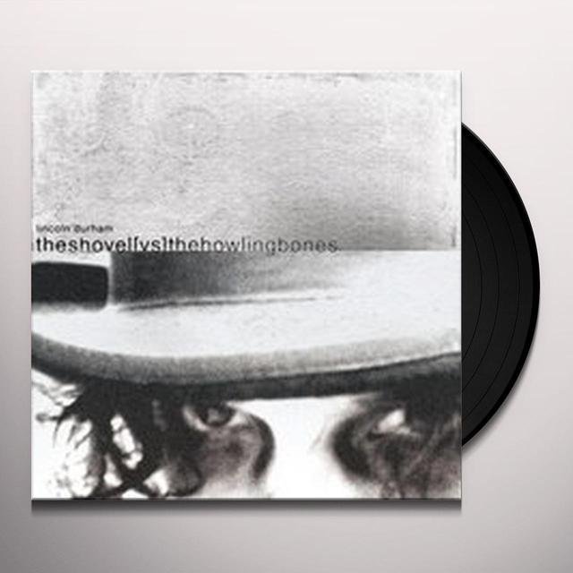 Lincoln Durham SHOVEL VS HOWLING BONES Vinyl Record