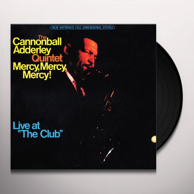 Cannonball Adderley MERCY MERCY MERCY: LIVE AT THE CLUB Vinyl Record - Limited Edition, Remastered