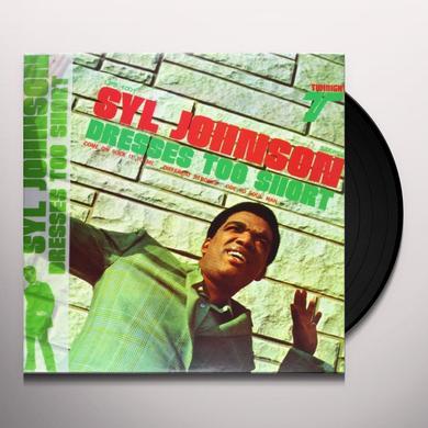 Syl Johnson DRESSES TOO SHORT Vinyl Record