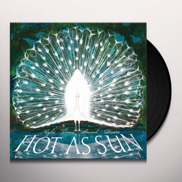 Hot As Sun NIGHT TIME SOUND DESIRE Vinyl Record