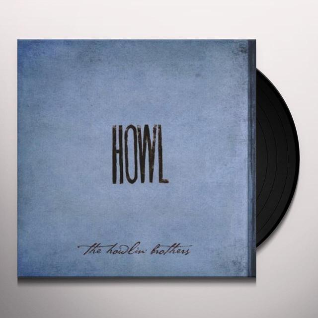 Howlin Brothers HOWL (Vinyl)