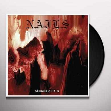 Nails ABANDON ALL LIFE Vinyl Record