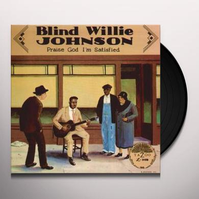 Blind Willie Johnson PRAISE GOD I'M SATISFIED Vinyl Record - 180 Gram Pressing, Reissue