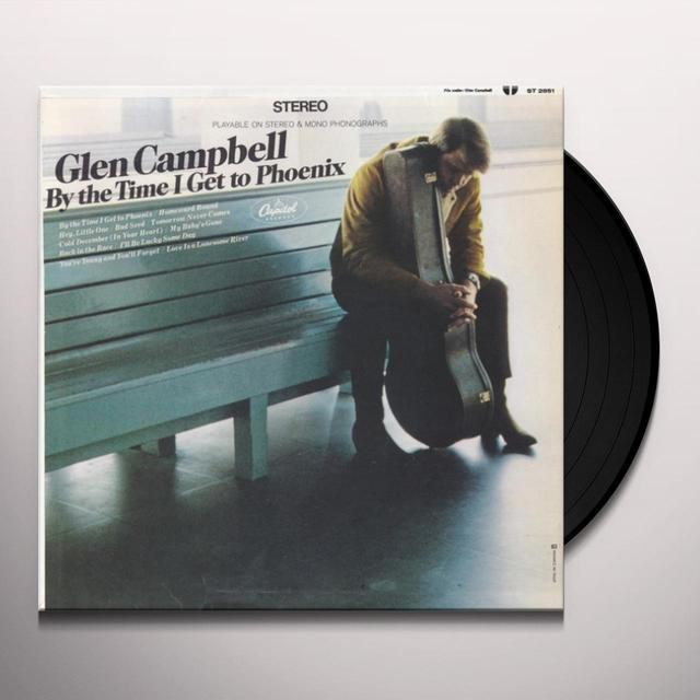 Glen Campbell BY THE TIME I GET TO PHOENIX Vinyl Record