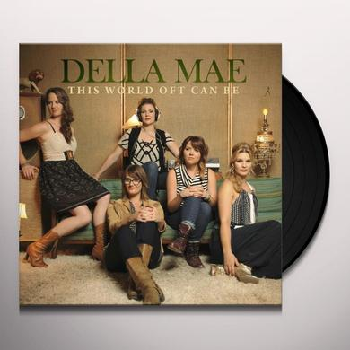 Della Mae THIS WORLD OFT CAN BE Vinyl Record