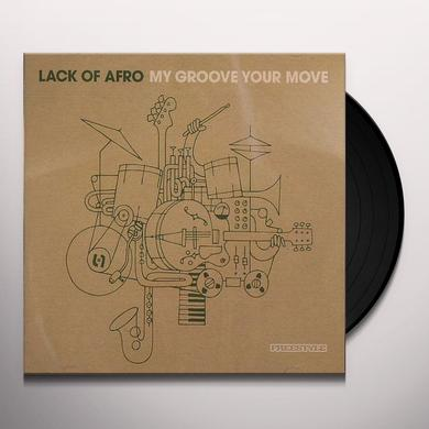 Lack Of Afro MY GROOVE YOUR MOVE Vinyl Record