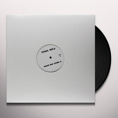 Paul / Nikki-O Hill NEED ME SOME U / MUSIC Vinyl Record - Limited Edition