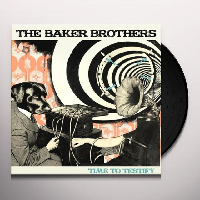 Baker Brothers TIME TO TESTIFY Vinyl Record