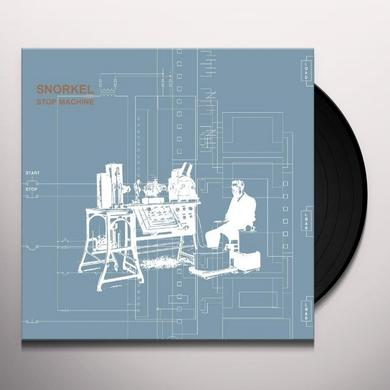 Snorkel STOP MACHINE Vinyl Record