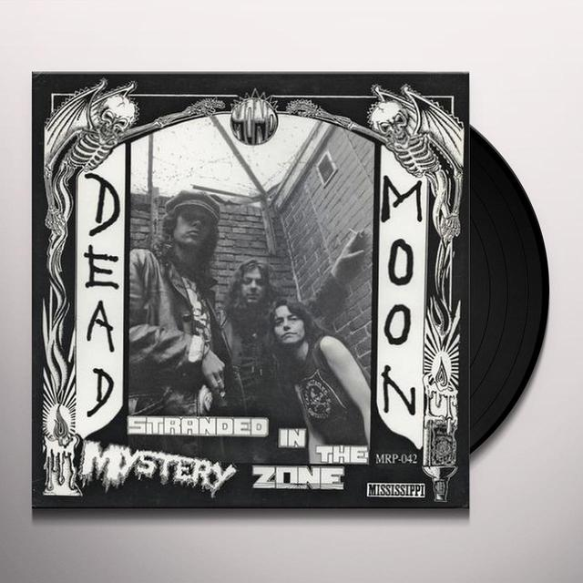 Dead Moon STRANDED IN THE MYSTERY ZONE Vinyl Record