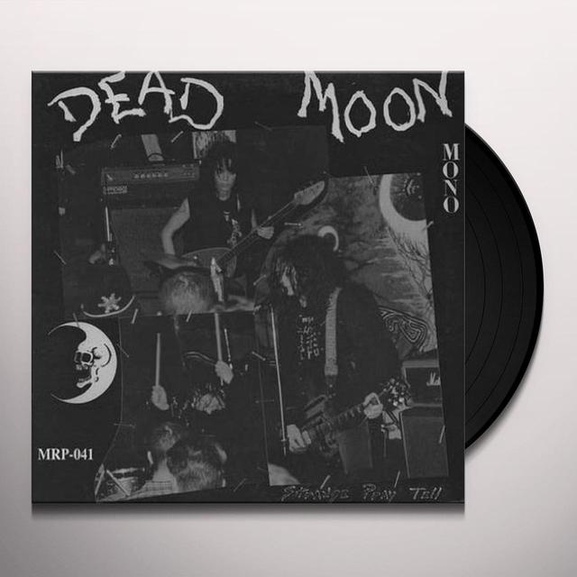 Dead Moon STRANGE PRAY TELL Vinyl Record - Mono