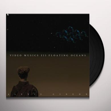 Alexis Gideon VIDEO MUSICS 3: FLOATING OCEANS Vinyl Record
