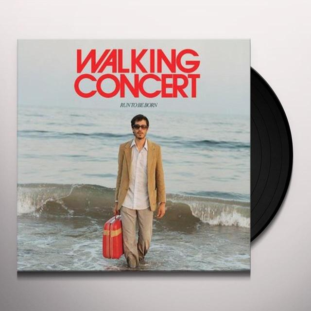 Walking Concert RUN TO BE BORN Vinyl Record