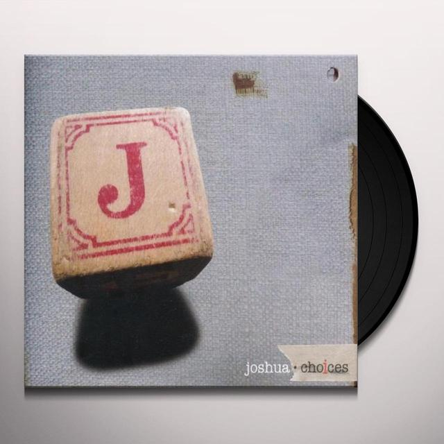 Joshua CHOICES Vinyl Record