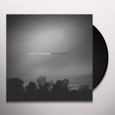 Pilot To Gunner GUILTY GUILTY Vinyl Record