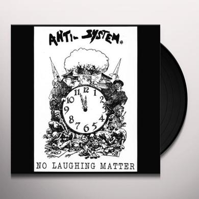 Anti-System NO LAUGHING MATTER Vinyl Record