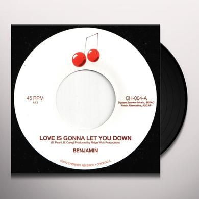 Benjamin LOVE IS GONNA LET YOU DOWN / NOT A MOMENT TOO SOON Vinyl Record