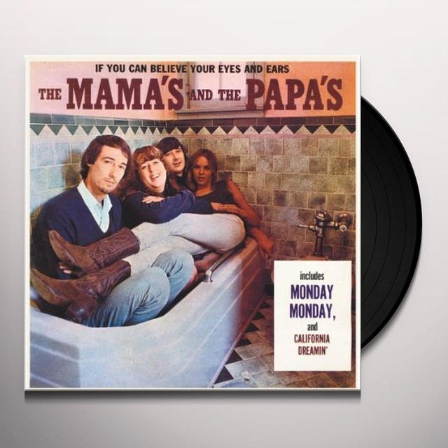 Mamas & the Papas IF YOU CAN BELIEVE YOUR EYES & EARS (Vinyl)