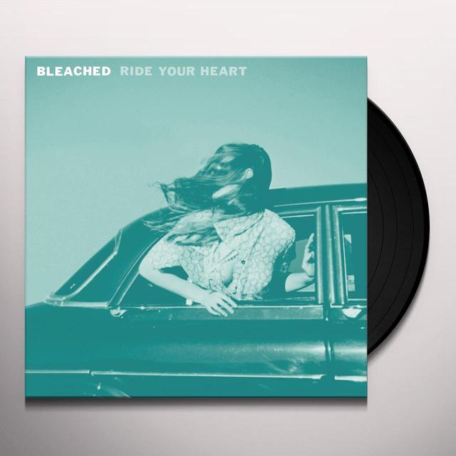 Bleached RIDE YOUR HEART Vinyl Record