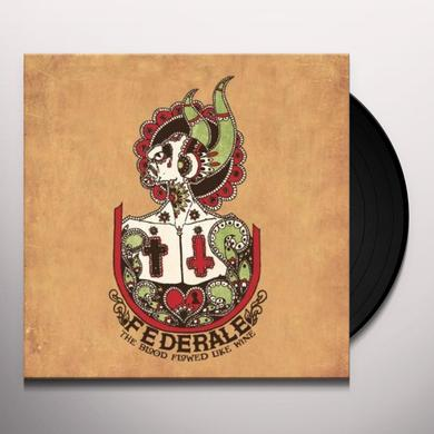 Federale BLOOD FLOWED LIKE WINE Vinyl Record