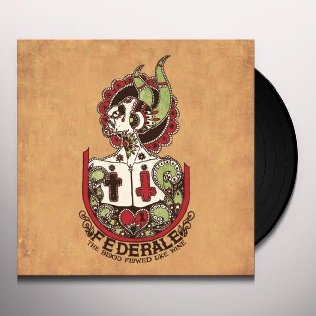 Federale BLOOD FLOWED LIKE WINE Vinyl Record