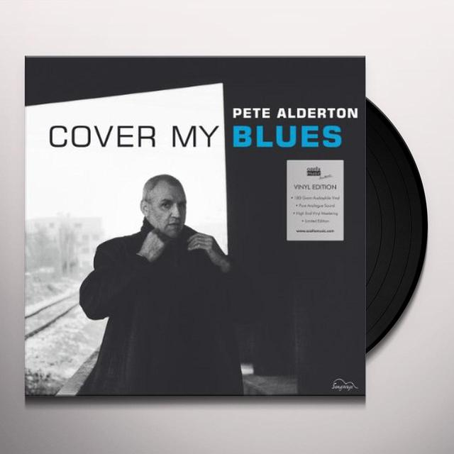 Pete Alderton COVER MY BLUES Vinyl Record