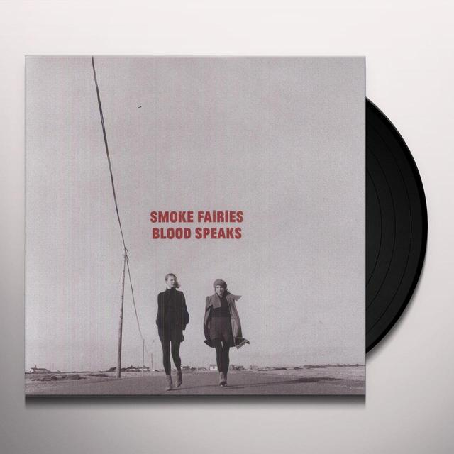 Smoke Fairies BLOOD SPEAKS Vinyl Record