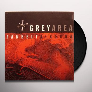 Grey Area FANBELT ALGEBRA Vinyl Record
