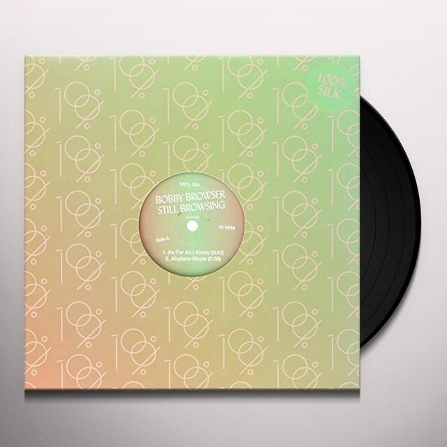 Bobby Browser STILL BROWSING Vinyl Record