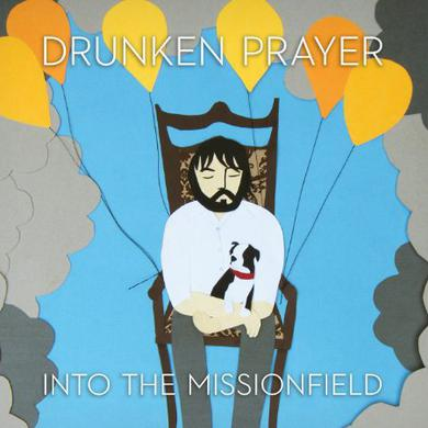 Drunken Prayer INTO THE MISSIONFIELD Vinyl Record