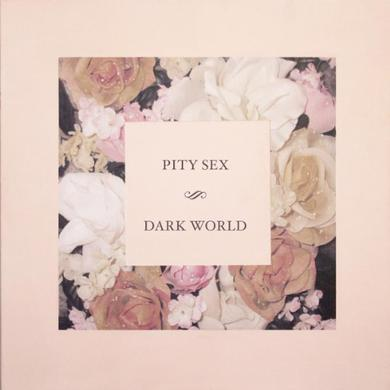Pity Sex DARK WORLD EP Vinyl Record