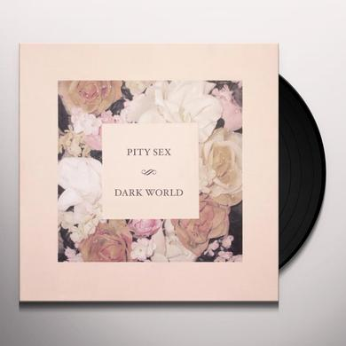 Pity Sex DARK WORLD EP (EP) Vinyl Record