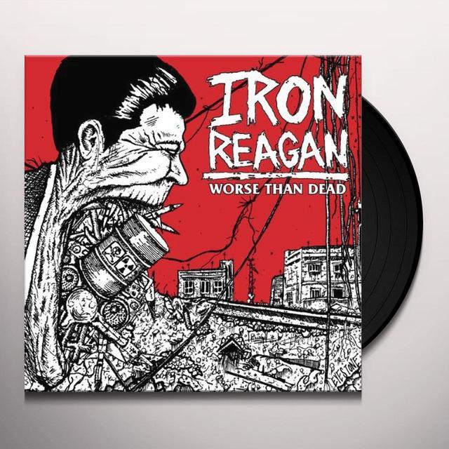 Iron Reagan WORSE THAN DEAD Vinyl Record