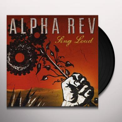 Alpha Rev SING LOUD Vinyl Record
